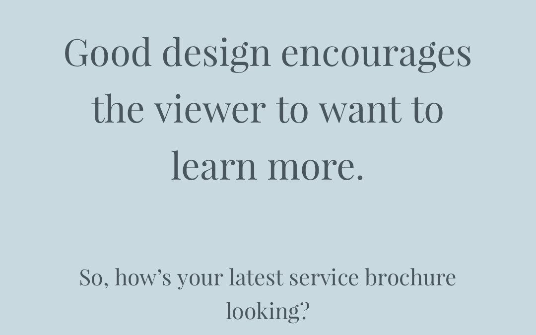 Good design encourages the viewer to want to learn more