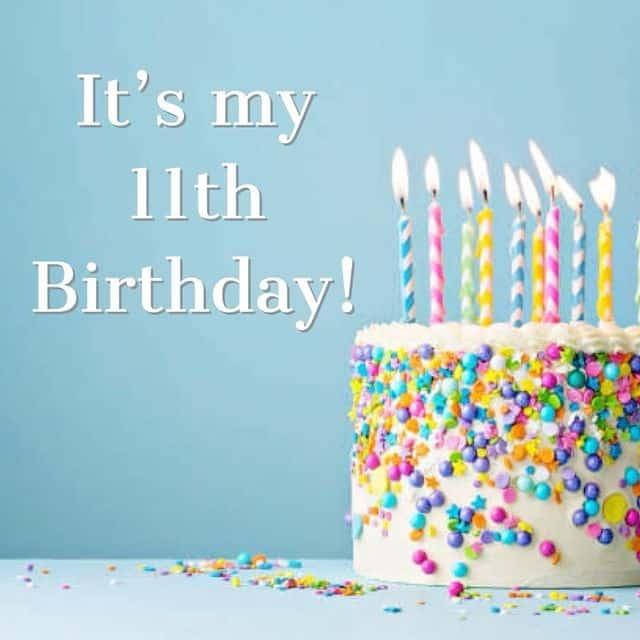 It's my 11th Birthday!
