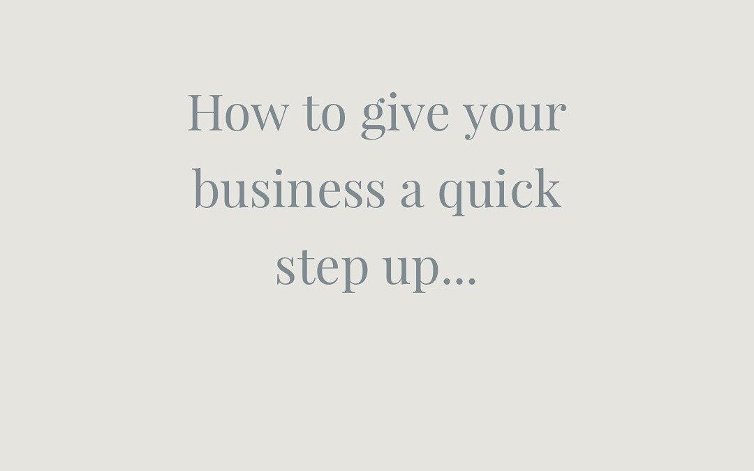 How to give your business a quick step up